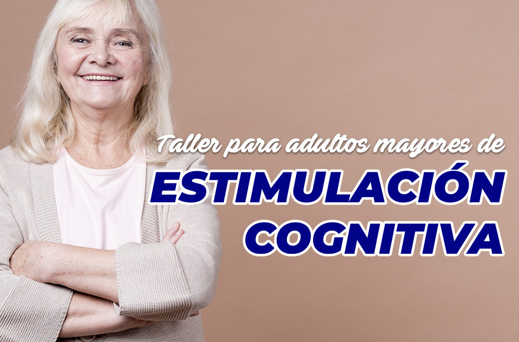 Taller para adultos mayores de Estimulación Cognitiva